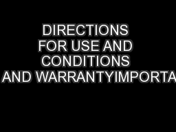 DIRECTIONS FOR USE AND CONDITIONS OF SALE AND WARRANTYIMPORTANT:Direct