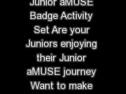Girl Scouts of Northern California aMUSE BAS  Junior aMUSE Badge Activity Set Are your Juniors enjoying their Junior aMUSE journey Want to make the journey last a little longer This Junior aMUSE Badg