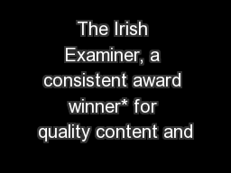 The Irish Examiner, a consistent award winner* for quality content and