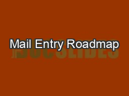 Mail Entry Roadmap