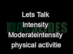 Lets Talk Intensity Moderateintensity physical activitie