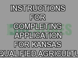 INSTRUCTIONS FOR COMPLETING APPLICATION FOR KANSAS QUALIFIED AGRICULTU
