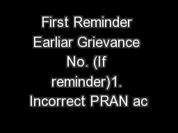 First Reminder Earliar Grievance No. (If reminder)1. Incorrect PRAN ac