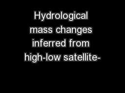 Hydrological mass changes inferred from high-low satellite-