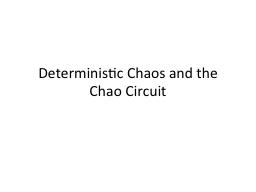 Deterministic Chaos and the Chao Circuit PowerPoint PPT Presentation