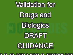 Guidance for Industry Analytical Procedures and Methods Validation for Drugs and Biologics DRAFT GUIDANCE KLVJXLGDQFHGRFXPHQWLVEHLQJGLVWULEXWHGIRUFRPPHQWSXUSRVHVRQO Comments and suggestions regarding