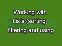Working with Lists (sorting, filtering and using PowerPoint PPT Presentation