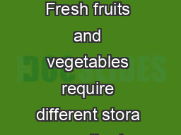 GARDEN TO TABLE STORING FRESH GARDEN PRODUCE Fresh fruits and vegetables require different stora ge methods and can be stored for various lengths of time
