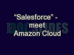 """Salesforce"" -  meet Amazon Cloud"