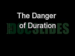 The Danger of Duration