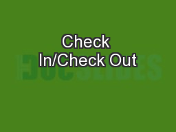 Check In/Check Out PowerPoint PPT Presentation