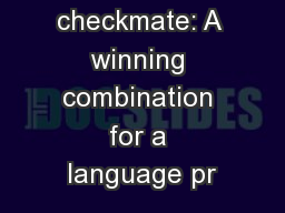 Avoiding checkmate: A winning combination for a language pr