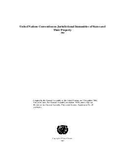United Nations Convention on Jurisd ictional Immunities of States and Their Property  Adopted by the General Assembly of the United Nations on  December