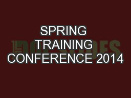 SPRING TRAINING CONFERENCE 2014