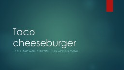 Taco cheeseburger PowerPoint PPT Presentation