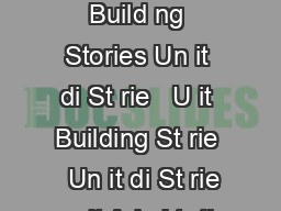di Build ng Stories  nit ndry St de t L Build ng Stories  nit Build ng Stories Un it di St rie   U it Building St rie   Un it di St rie   nit Admi tr ti on  ailr om eeti g Bu il ding  St rie   U it M PowerPoint PPT Presentation