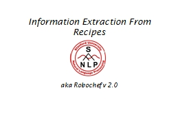 Information Extraction From Recipes PowerPoint PPT Presentation