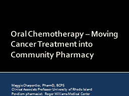 Oral Chemotherapy � Moving Cancer Treatment into Communit