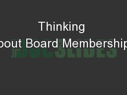 Thinking about Board Membership?
