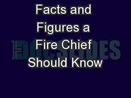 Facts and Figures a Fire Chief Should Know