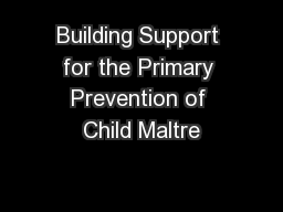 Building Support for the Primary Prevention of Child Maltre