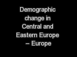 Demographic change in Central and Eastern Europe – Europe