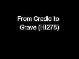 From Cradle to Grave (HI278)