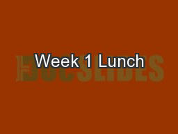 Week 1 Lunch