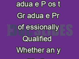 E duc tional Qualific tion Ma tricula e Under Gr adua e Gr adua e P os t Gr adua e Pr of essionally Qualified  Whether an y modific tions c on er sions ha e been done on the mak ers s andar d specif