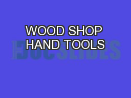 WOOD SHOP HAND TOOLS PowerPoint PPT Presentation