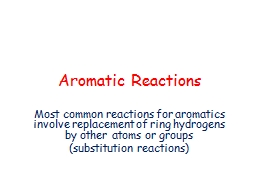Aromatic Reactions PowerPoint PPT Presentation