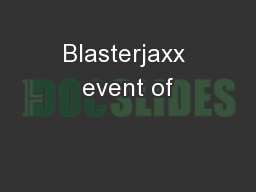 Blasterjaxx event of
