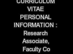 CURRICULUM VITAE PERSONAL INFORMATION : Research Associate, Faculty Co