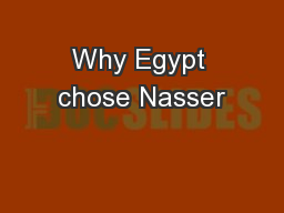 Why Egypt chose Nasser