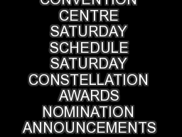 MUST SEE EVENTS CELEBRITY PHOTO OPS march   METRO TORONTO CONVENTION CENTRE SATURDAY SCHEDULE SATURDAY CONSTELLATION AWARDS NOMINATION ANNOUNCEMENTS  PM A HOBOS SHOTGUNS AND GRINDHOUSE INSANITY A CON