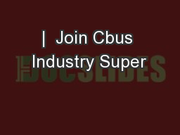 |  Join Cbus Industry Super