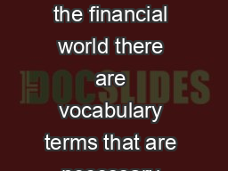Discussion In the financial world there are vocabulary terms that are necessary  PDF document - DocSlides