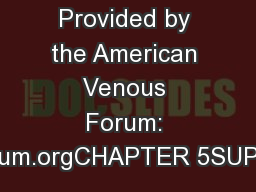 Provided by the American Venous Forum: veinforum.orgCHAPTER 5SUPERFICI