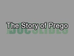 The Story of Prego PowerPoint PPT Presentation
