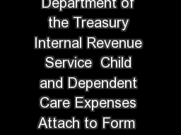 Form  Department of the Treasury Internal Revenue Service  Child and Dependent Care Expenses Attach to Form  Form A or Form NR