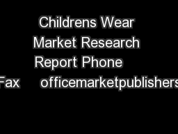Childrens Wear Market Research Report Phone     Fax     officemarketpublishers