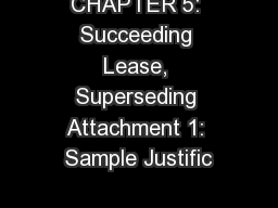 CHAPTER 5: Succeeding Lease, Superseding Attachment 1: Sample Justific