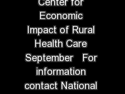 H Rural Health Works National Center for Economic Impact of Rural Health Care September   For information contact National Center for Rural Health Work s www