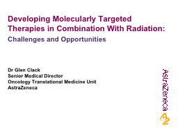 Developing Molecularly Targeted Therapies in Combination Wi
