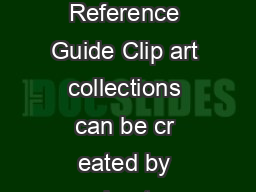 Creating a Custom Clip Art Collection Quick Reference Guide Clip art collections can be cr eated by moderators reused and shared with other moderators