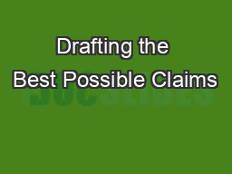 Drafting the Best Possible Claims PowerPoint PPT Presentation