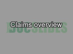 Claims overview PowerPoint PPT Presentation