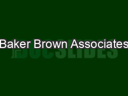 Baker Brown Associates PDF document - DocSlides