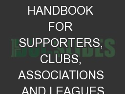 A HANDBOOK FOR SUPPORTERS, CLUBS, ASSOCIATIONS AND LEAGUES