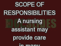 CERTIFIED NURSING ASSISTANT UTAH NURSING ASSISTANT REGISTRY SCOPE OF RESPONSIBILITIES A nursing assistant may provide care in many health care areas while under the supervision of a licensed nurse